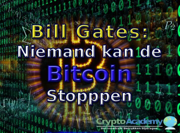 Gates: Niemand kan de Bitcoin stoppen